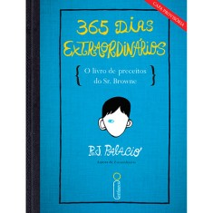 365 Dias Extraordinários: O Livro de Preceitos do Sr. Bowne - R. J. Palacio - 9788580576108