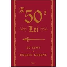 A 50ª Lei - 50 Cent; Greene, Robert - 9788532525642