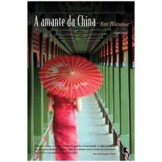 A Amante da China - Buruma, Ian - 9788501087959