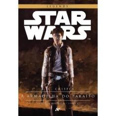 A Armadilha do Paraíso - Trilogia Han Solo - Livro 1 - Crispin, A. C. - 9788576573081