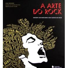 A Arte Do Rock - Imagens Que Marcaram A Era Clássica Do Rock - Companhia Editora Nacional - 9788504017274