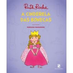 A Cinderela Das Bonecas - Bibliotece Ruth Rocha - Série Vou Te Contar - Rocha, Ruth - 9788516070632