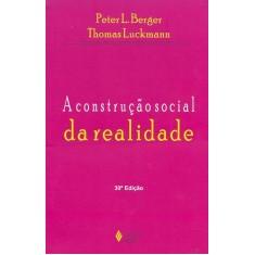 A Construção Social da Realidade - Berger, Peter L. - 9788532605986