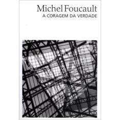A Coragem da Verdade - Foucault, Michel - 9788578274764
