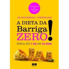 A Dieta da Barriga Zero - Sass, Cynthia; Vaccariello, Liz - 9788576844440