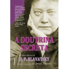 A Doutrina Secreta - Blavatsky, H. P. - 9788531518072