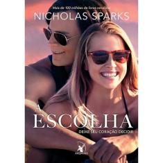 A Escolha. Deixe Seu Coração Decidir - Nicholas Sparks - 9788580414936