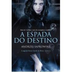 A Espada do Destino - Sapkowski, Andrzej - 9788578275563