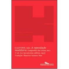 A Especulação Imobiliária - Calvino, Italo - 9788535919387