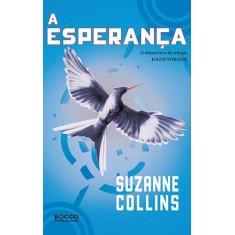 A Esperança - Collins, Suzanne - 9788579800863