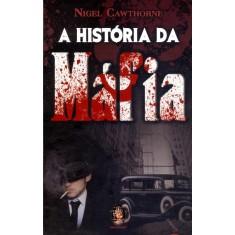 A História da Máfia - Cawthorne, Nigel - 9788537008010