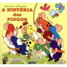 A História Dos Pingos - 4ª Ed. - França, Eliardo; Franca, Mary - 9788526017047