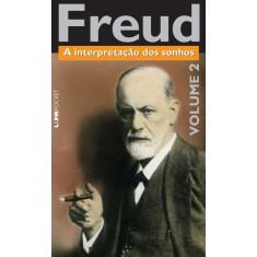 A Interpretação Dos Sonhos - L&pm Pocket - Vol. 2 - Freud, Sigmund - 9788525426338