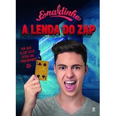 A lenda do zap - Lopes, Enaldo - 9788582469897