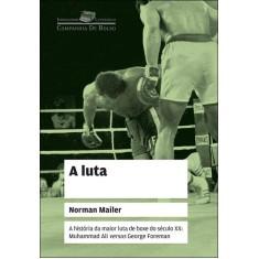A Luta - Edição de Bolso - Mailer, Norman - 9788535920093