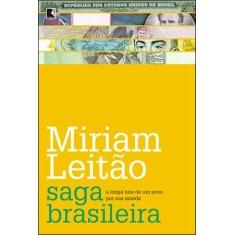 A Saga Brasileira - Leitão, Miriam - 9788501088710