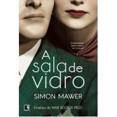 A Sala de Vidro - Mawer, Simon - 9788501087379