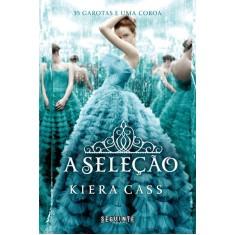 A Seleção - Cass, Kiera - 9788565765015