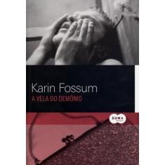 A Vela do Demônio - Fossum, Karin - 9788581050553
