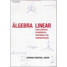 Álgebra Linear para Ciências Econômicas, Contábeis e da Administração - Junior, Leonidas Sandoval - 9788522104604
