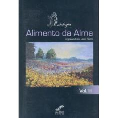 Alimento da Alma - Antologia - Vol. III - Rossi, Jane - 9788577185566