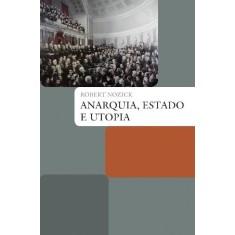 Anarquia, Estado E Utopia - Col. Biblioteca Jurídica Wmf - Nozick, Robert - 9788578274504