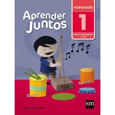 Aprender Juntos - Português - 1º Ano - 5ª Ed. 2016 - Adson Vasconcelos - 9788541814928