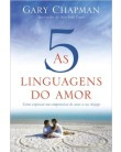 Foto As Cinco Linguagens do Amor - 3ª Ed. 2013 - Chapman, Gary - 9788573258929