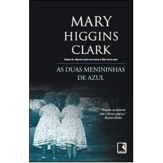 As Duas Menininhas de Azul - Clark, Mary Higgins - 9788501083074