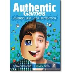 Authenticgames - Vivendo Uma Vida Autêntica - Authenticgames - 9788582463130