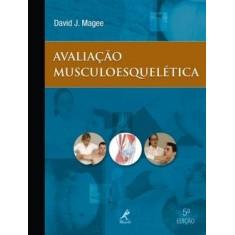 Foto Avaliação Musculoesquelética - 5ª Ed. 2010 - Magee, David J. - 9788520428078