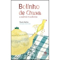 Bolinho de Chuva e Outras Miudezas - Netho, Paulo; Carla Irusta - 9788575962121