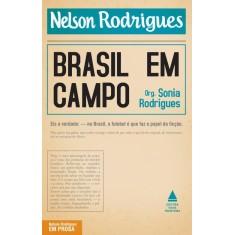 Brasil Em Campo - Col. Nelson Rodrigues - Rodrigues, Sônia - 9788520931110