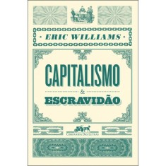 Capitalismo e Escravidão - Williams, Eric - 9788535920505