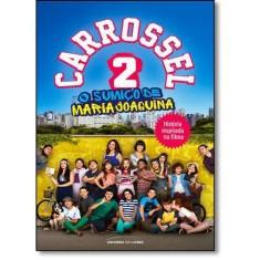 Carrossel 2 - o Sumiço de Maria Joaquina - Universo Dos Livros - 9788550300252