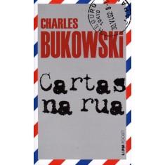 Cartas Na Rua - Col. L & Pm Pocket - Bukowski, Charles - 9788525424495