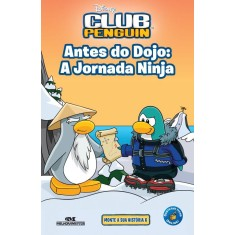 Club Penguin - Antes do Dojo: a Jornada Ninja - Disney - 9788506009697