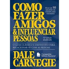 Como Fazer Amigos e Influenciar Pessoas - Carnegie, Dale - 9788504018028