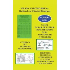 Como Parar de Fumar - Dois Métodos para Abandonar o Cigarro - Brena, Nilson Antonio - 9788577186563