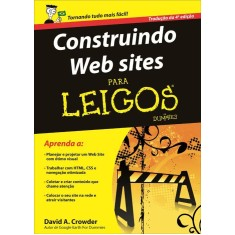Construindo Web Sites Para Leigos - Crowder, David A. - 9788576086000