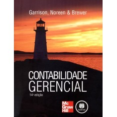 Contabilidade Gerencial - 14ª Ed. 2013 - Garrison, Ray H.; Brewer, Peter C.; Noreen, Eric W. - 9788580551617