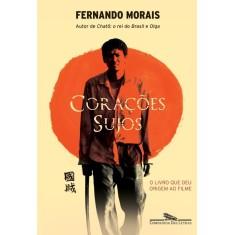 Corações Sujos - 3ª Ed. - Morais, Fernando - 9788535919370