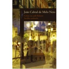 Crime Na Calle Relator / Sevilha Andando - Melo Neto, Joao Cabral De - 9788579620799
