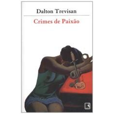 Crimes de Paixão - Trevisan, Dalton - 9788501013804