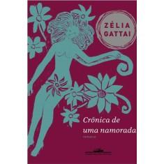 Crônica de Uma Namorada - Gattai, Zélia - 9788535917932