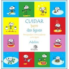 Cuidar Bem Das Águas - Brinquedos e Brincadeiras Molhados - Adelsin - 9788575962190
