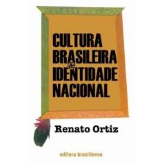 Cultura Brasileira & Identidade Nacional - Ortiz, Renato - 9788511070149