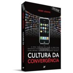 Cultura da Convergência - 2ª Ed. 2009 - Jenkins, Henry; Alexandria, Susana - 9788576570844