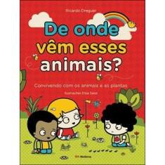 De Onde Vêm Esses Animais ? Série Crianças Poderosas - Dreguer, Ricardo - 9788516070649