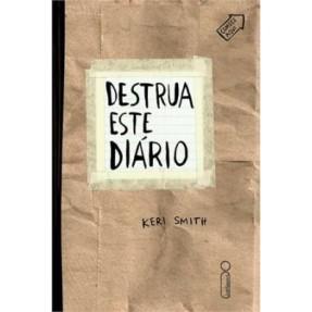 Destrua Este Diário - Smith, Keri; Smith, Keri - 9788580574166